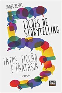 5 Lições de Storytelling, fatos, ficção e fantasia