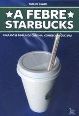 A Febre Starbucks