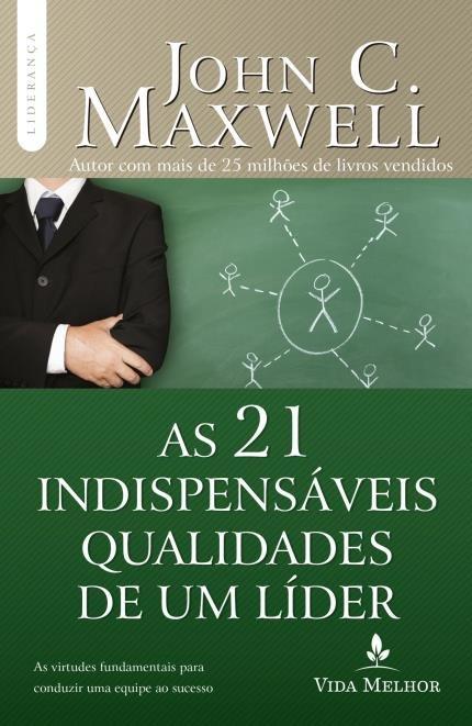 As 21 Indispensáveis Qualidade de um líder