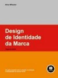 Design de identidade de marca: um guia completo para a criação, construção e manutenção de marcas fortes