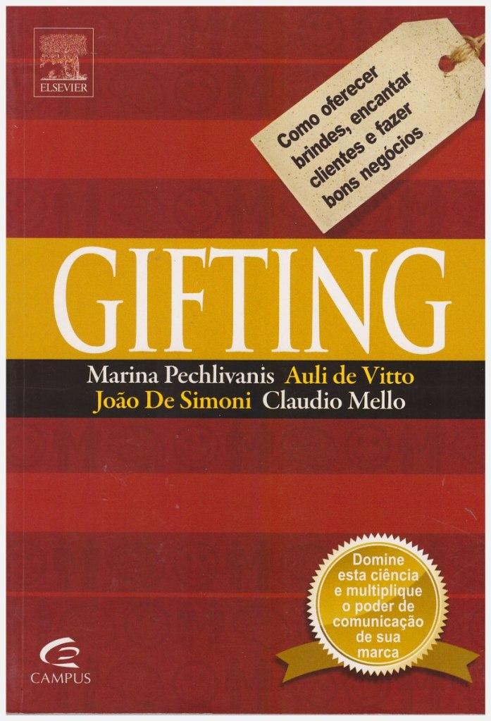 Gifting, Como oferecer brindes, encantar clientes e fazer bons negócios