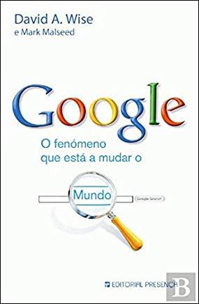 Google, o fenômeno que está a mudar o mundo