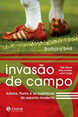 Invasão de Campo, Adidas, Puma e os bastidores do esporte moderno