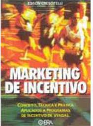 Marketing de Incentivo, Conceito, Técnica e Prática aplicados a programas de incentivo de vendas