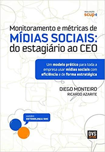 Monitoramento e métricas de Mídias Sociais: do estratégico ao CEO