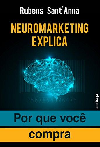Neuromarketing Explica: Por que Você Compra