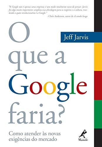 O que a Google Faria Como Atender às Novas Exigências do Mercado