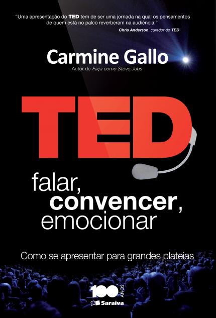 Ted - Falar, Convencer, Emocionar - Como Se Apresentar Para Grandes Plateias